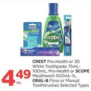 Cret Pro-Health Or 3D White Toothpaste, Pro-Health Or Scope Mouthwash, Oral-B Floss Or Manual Toothbrushes - $4.49